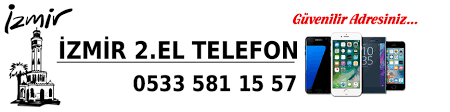 İzmir İkinci El Cep Telefonu | 0 533 581 15 57
